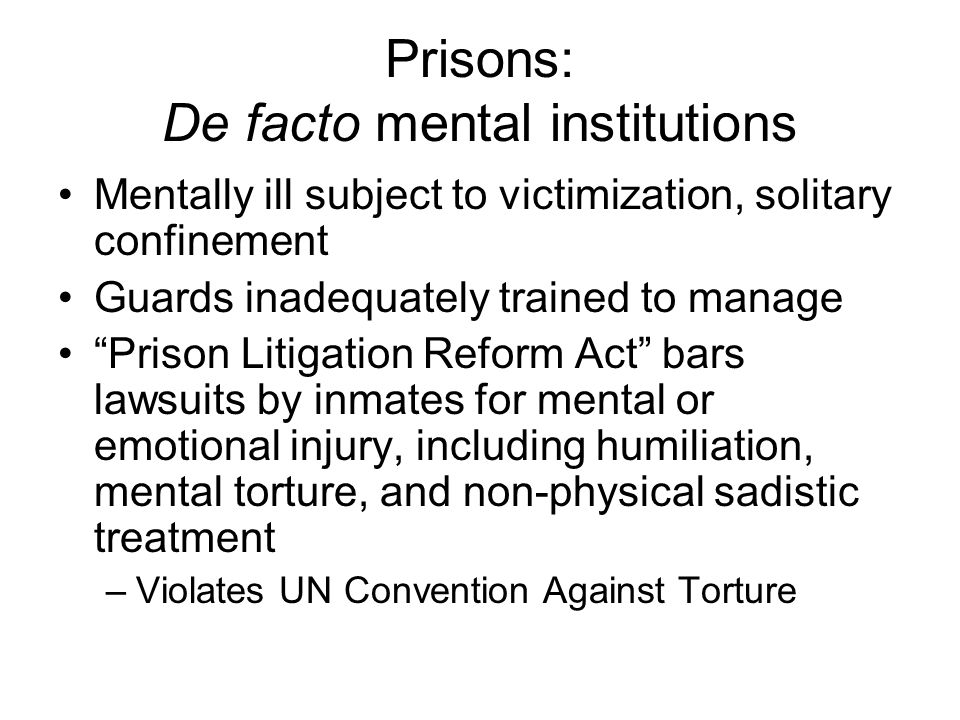 Prisons: De facto mental institutions