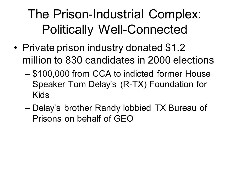 The Prison-Industrial Complex: Politically Well-Connected