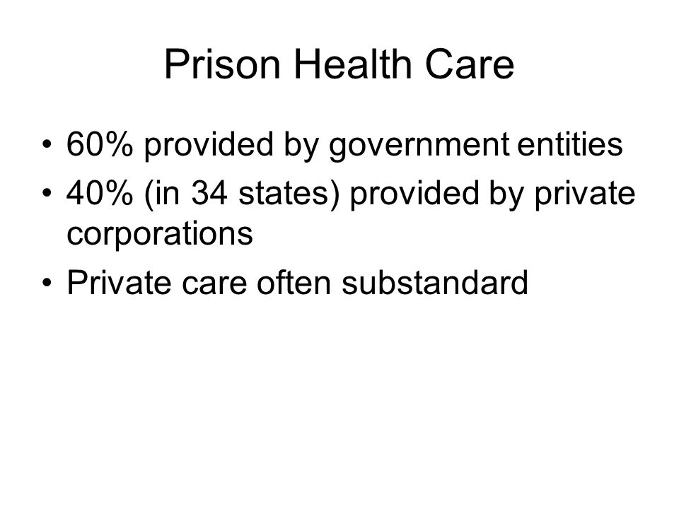 Prison Health Care 60% provided by government entities