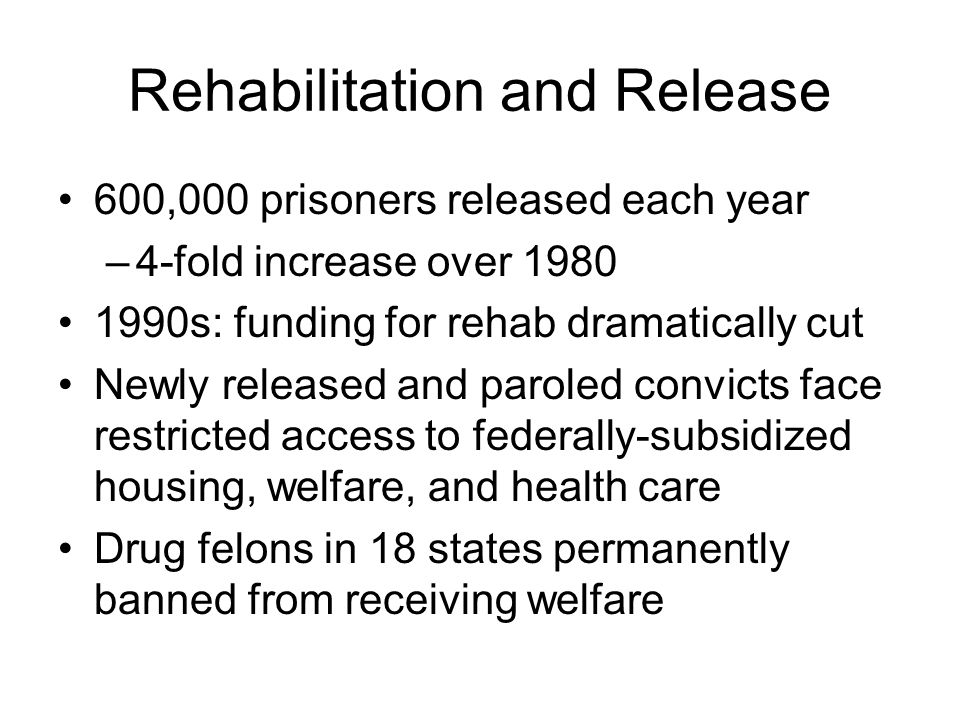 Rehabilitation and Release
