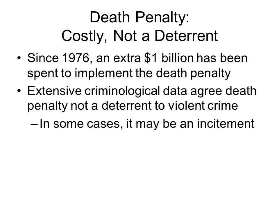 Death Penalty: Costly, Not a Deterrent