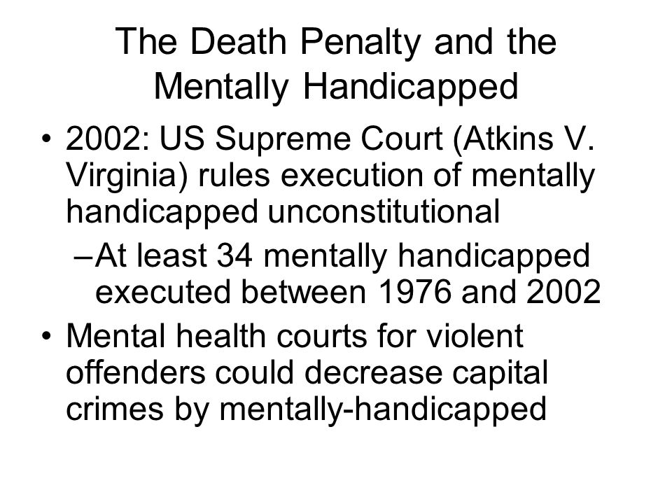 The Death Penalty and the Mentally Handicapped