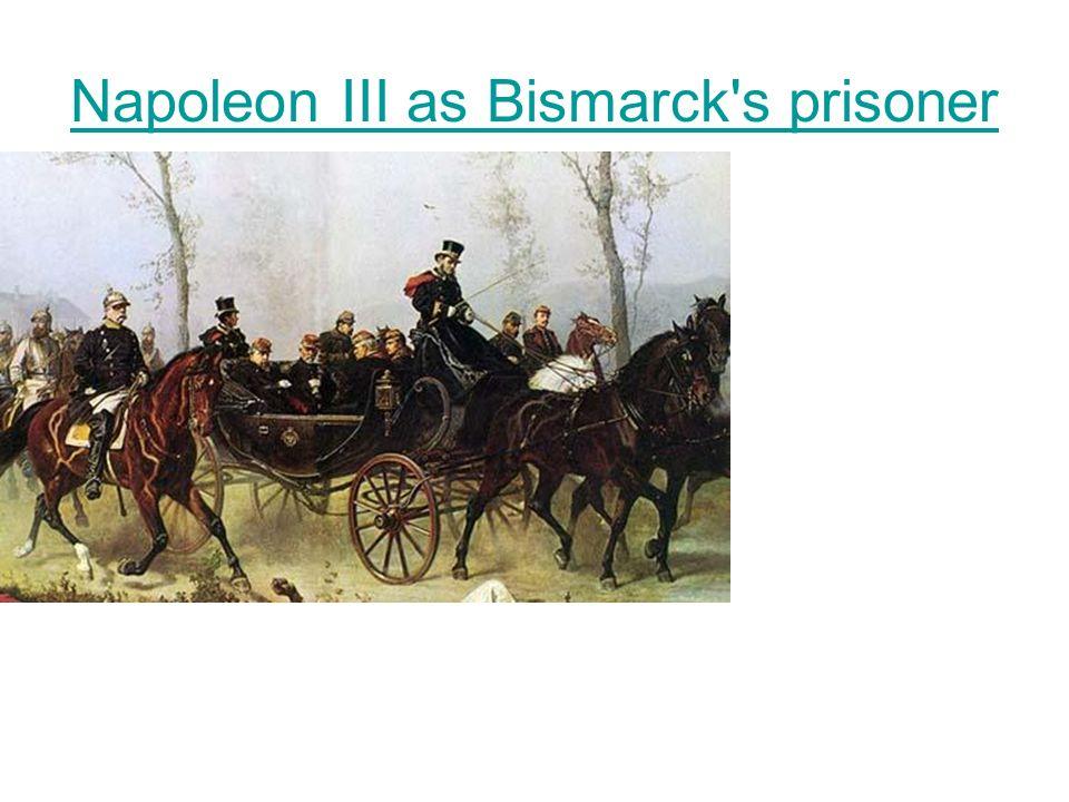 Napoleon III as Bismarck s prisoner