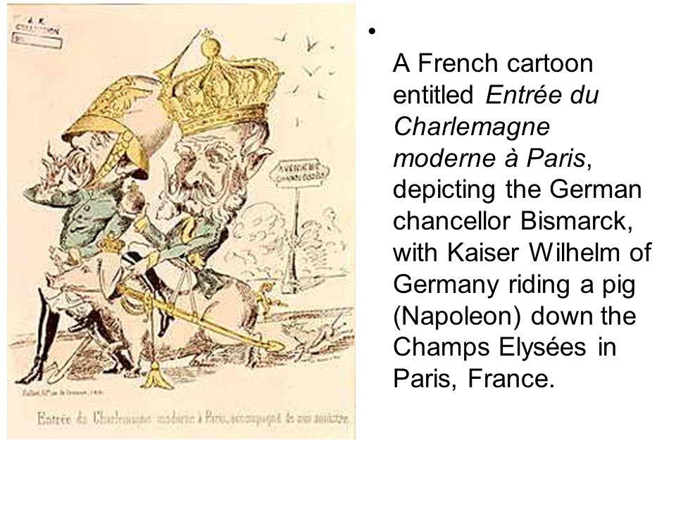 A French cartoon entitled Entrée du Charlemagne moderne à Paris, depicting the German chancellor Bismarck, with Kaiser Wilhelm of Germany riding a pig (Napoleon) down the Champs Elysées in Paris, France.