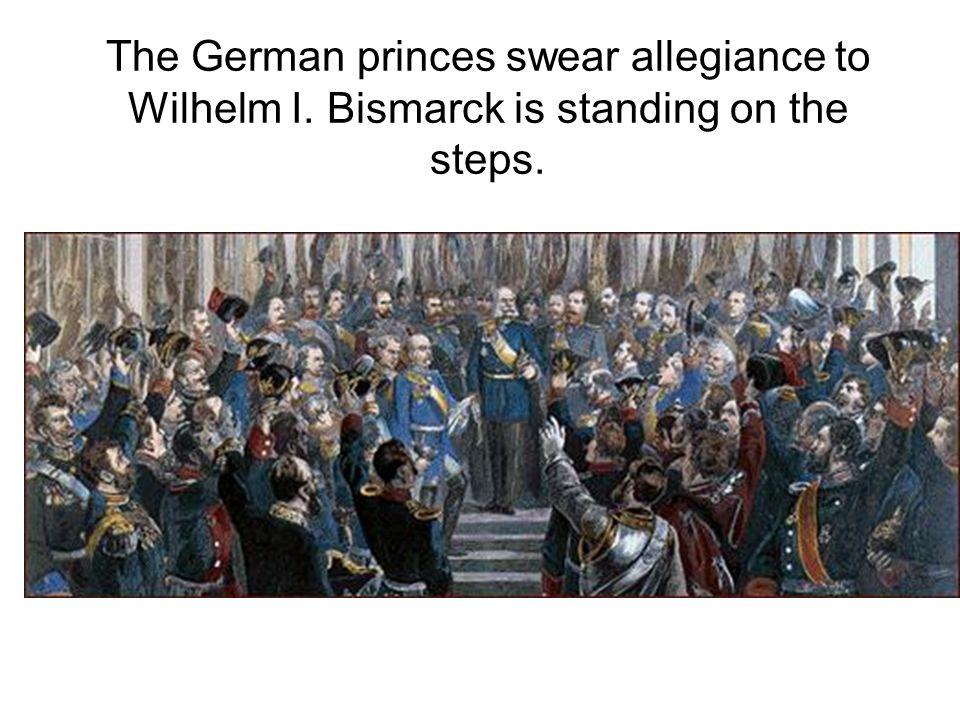The German princes swear allegiance to Wilhelm I