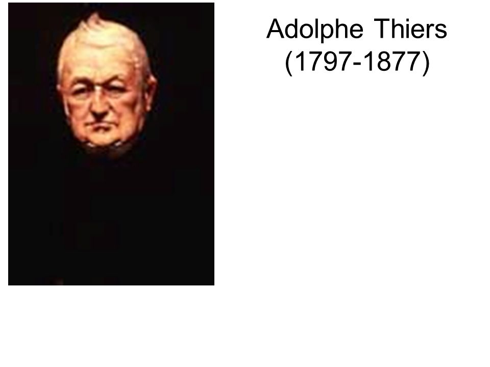 Adolphe Thiers ( )