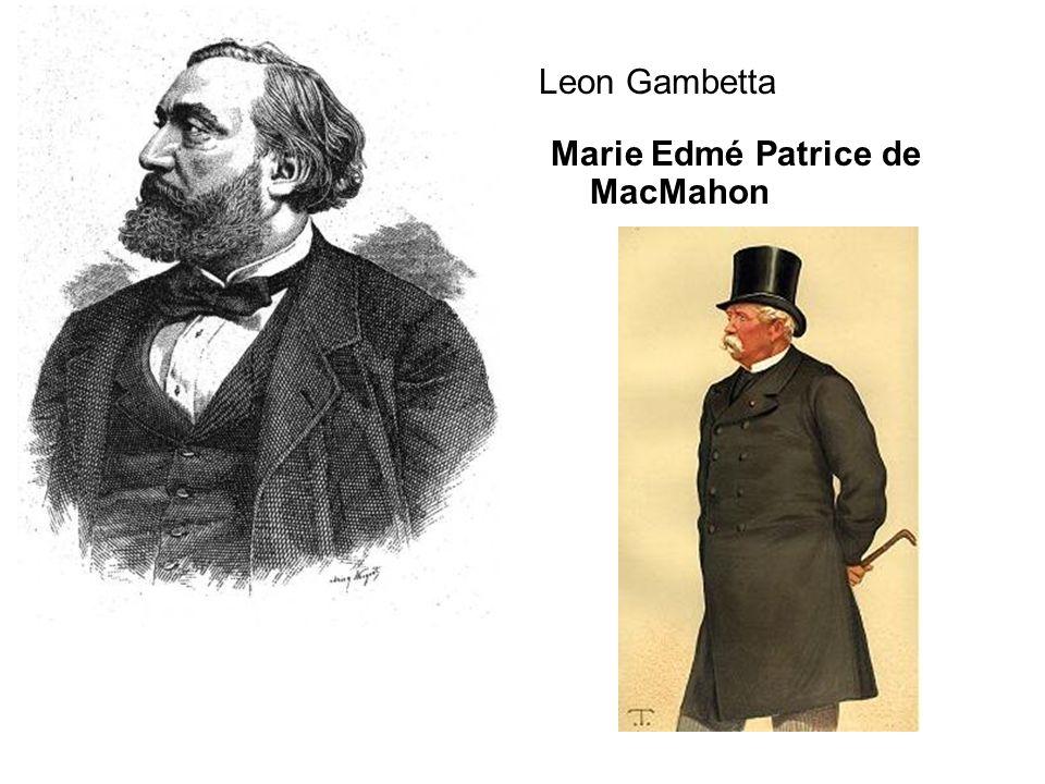 Leon Gambetta Marie Edmé Patrice de MacMahon