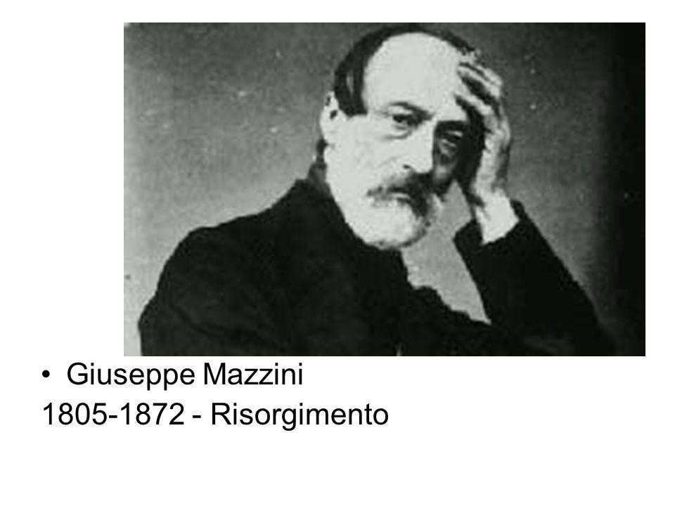 Giuseppe Mazzini 1805-1872 - Risorgimento