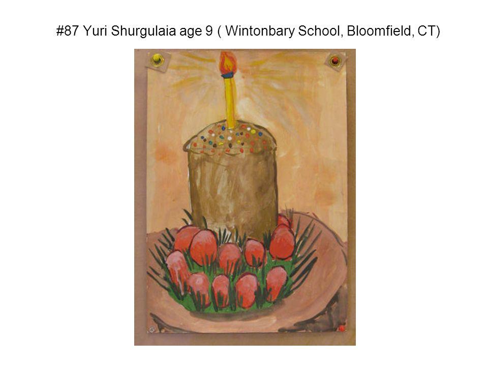 #87 Yuri Shurgulaia age 9 ( Wintonbary School, Bloomfield, CT)