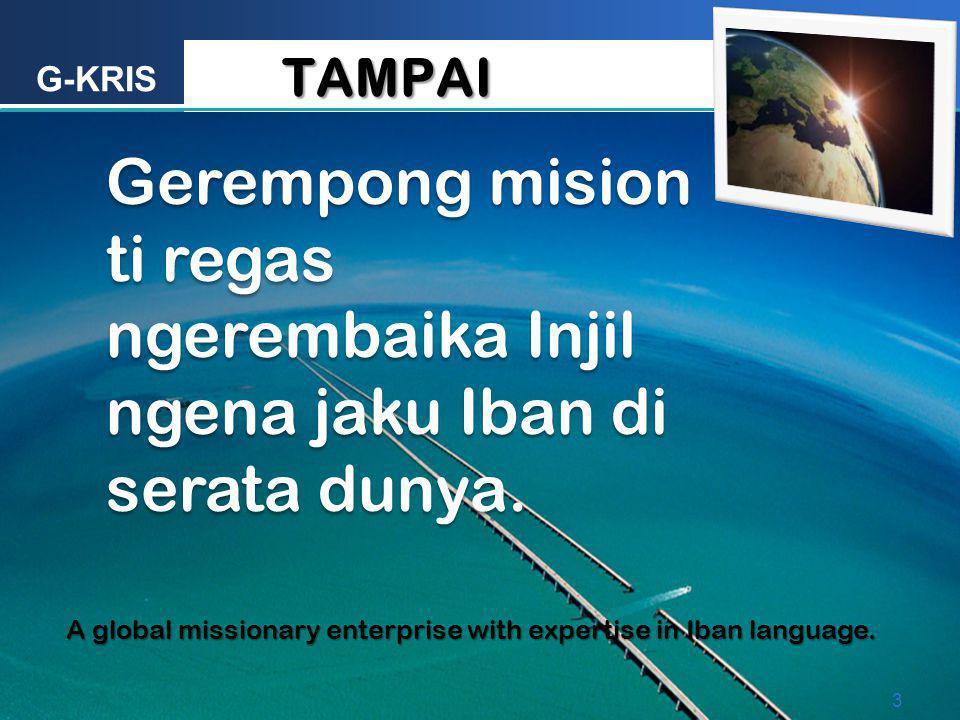 TAMPAI Gerempong mision ti regas ngerembaika Injil ngena jaku Iban di serata dunya.