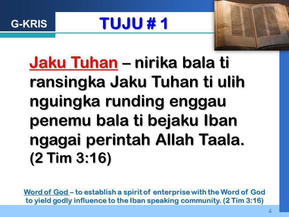 TUJU # 1 Jaku Tuhan – nirika bala ti ransingka Jaku Tuhan ti ulih nguingka runding enggau penemu bala ti bejaku Iban ngagai perintah Allah Taala.