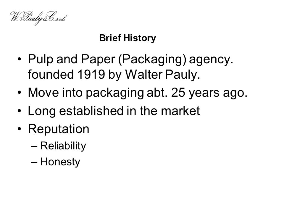 Pulp and Paper (Packaging) agency. founded 1919 by Walter Pauly.