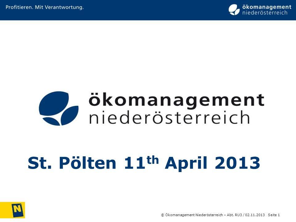 St. Pölten 11th April 2013 © Ökomanagement Niederösterreich – Abt. RU3 / 21.03.2017