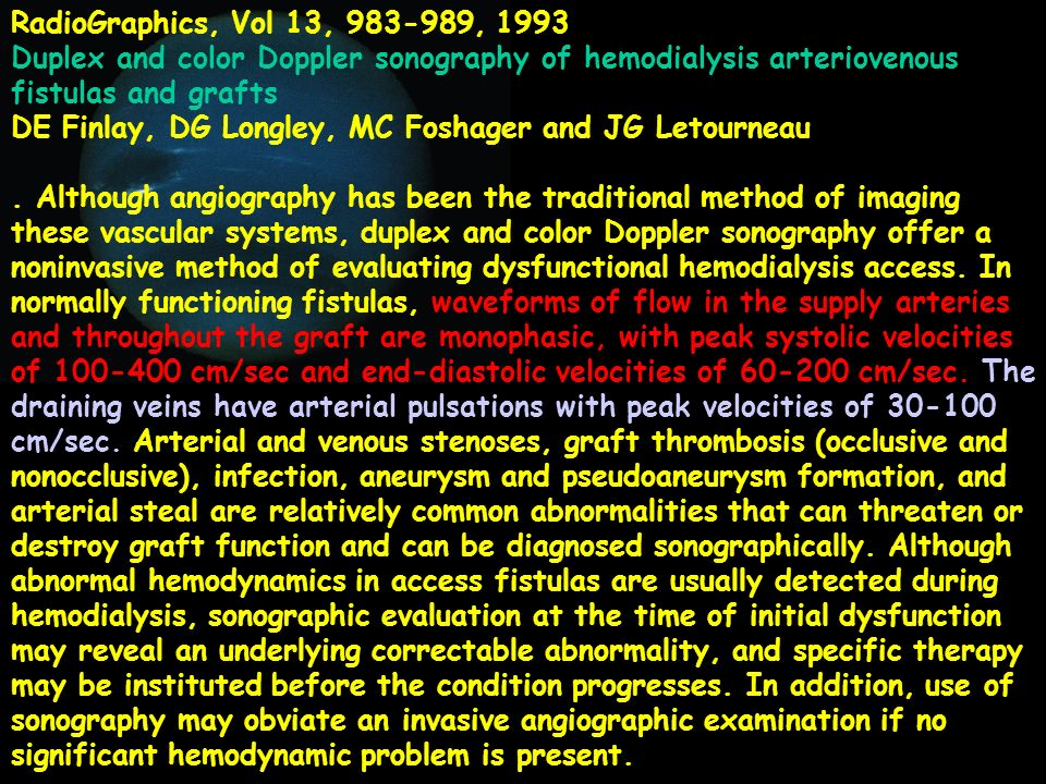 RadioGraphics, Vol 13, 983-989, 1993 Duplex and color Doppler sonography of hemodialysis arteriovenous fistulas and grafts.