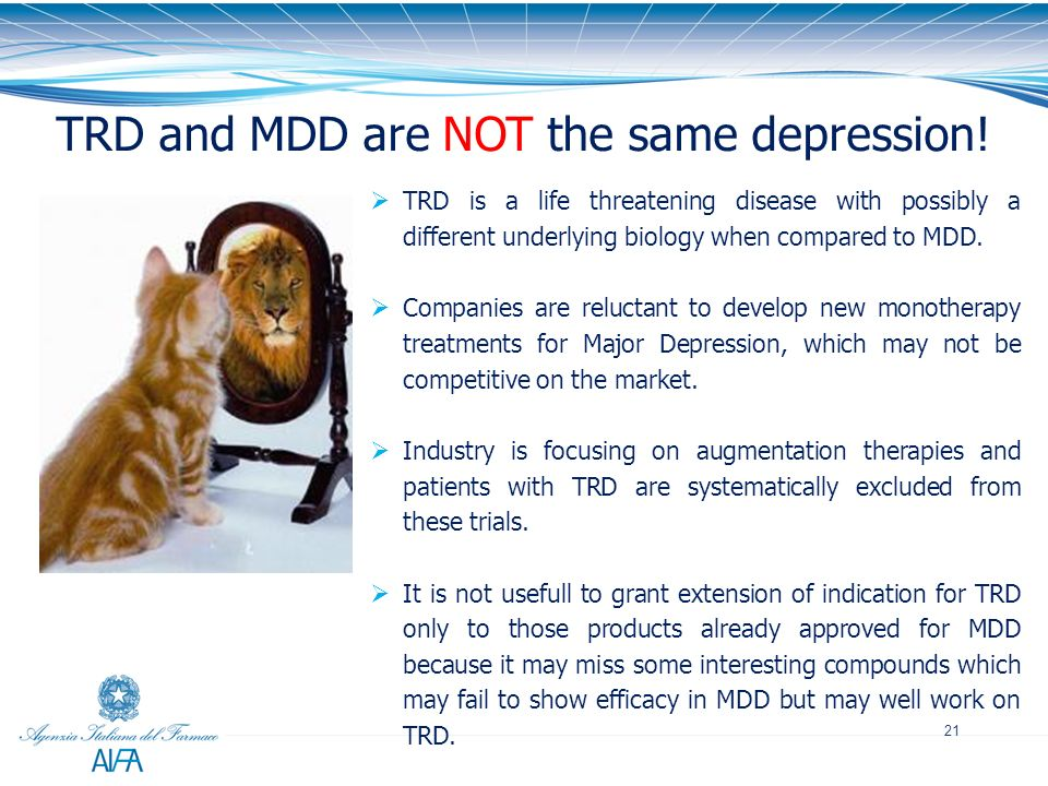 TRD and MDD are NOT the same depression!
