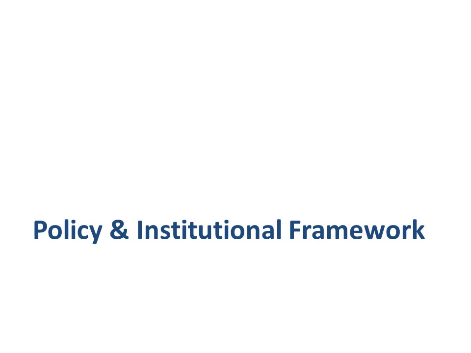 Policy & Institutional Framework