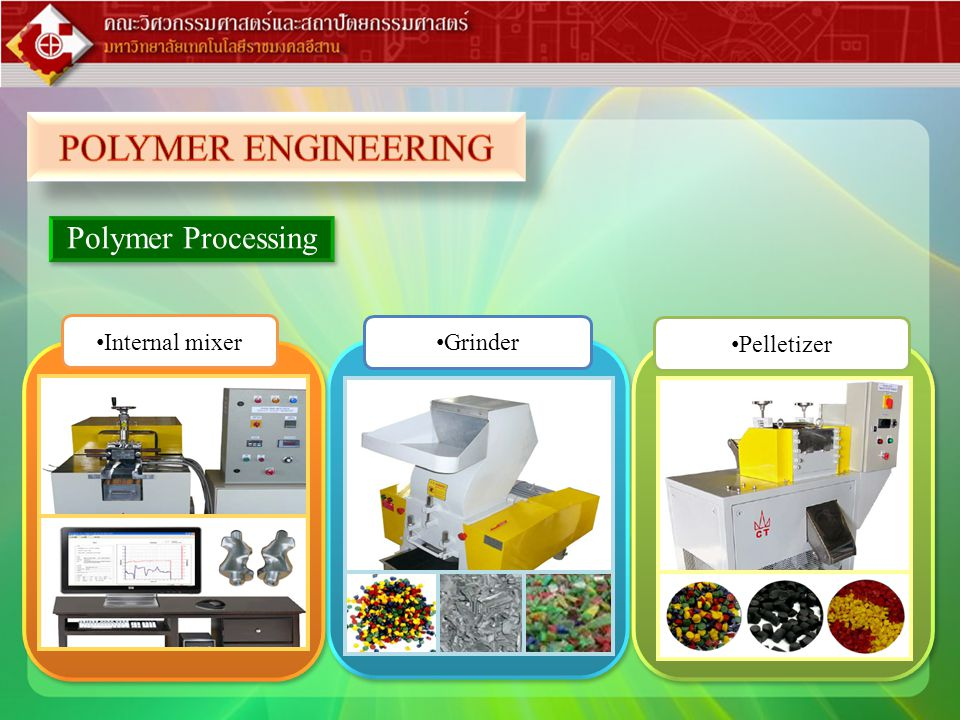 POLYMER ENGINEERING Polymer Processing Internal mixer Grinder