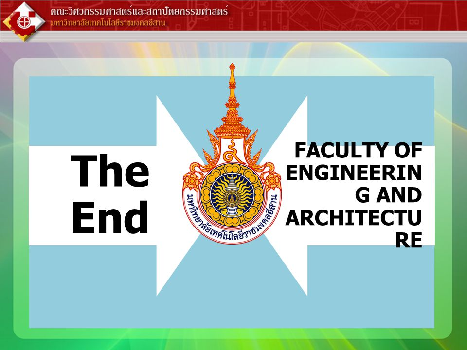 The End FACULTY OF ENGINEERING AND ARCHITECTURE