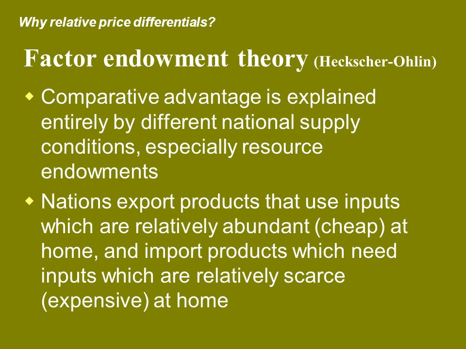 Factor endowment theory (Heckscher-Ohlin)