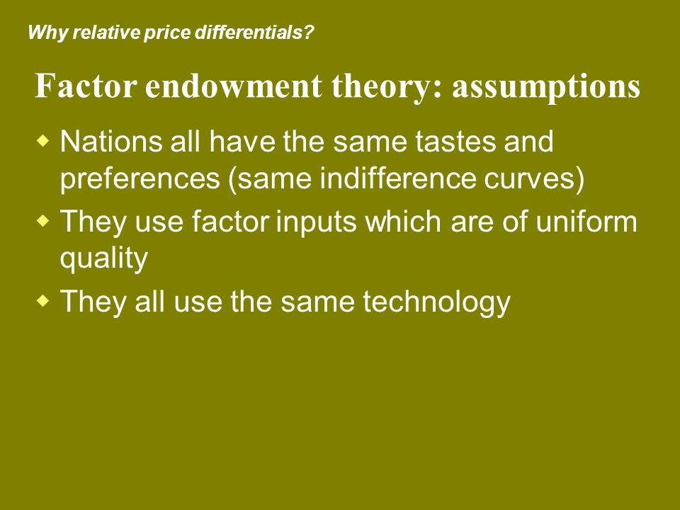 Factor endowment theory: assumptions