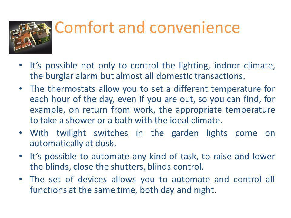 Comfort and convenience