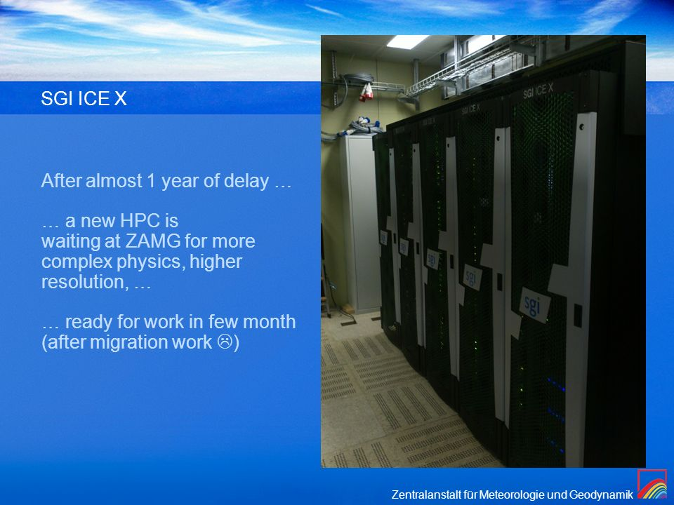 After almost 1 year of delay … … a new HPC is waiting at ZAMG for more