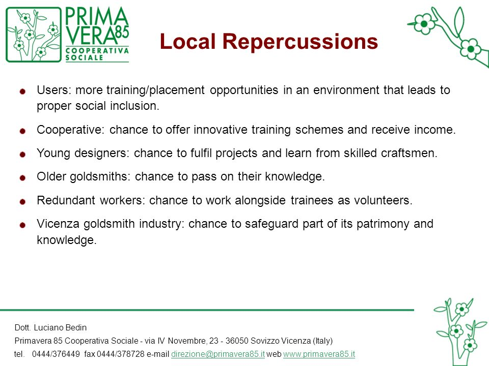 Local Repercussions Users: more training/placement opportunities in an environment that leads to proper social inclusion.