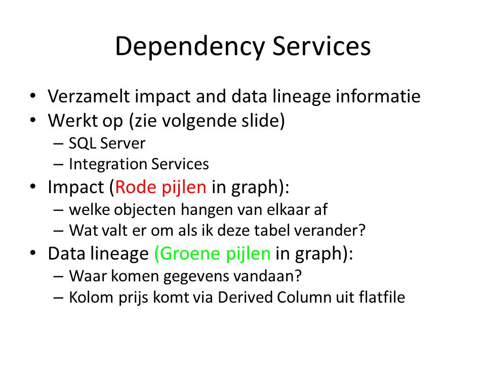 Dependency Services Verzamelt impact and data lineage informatie