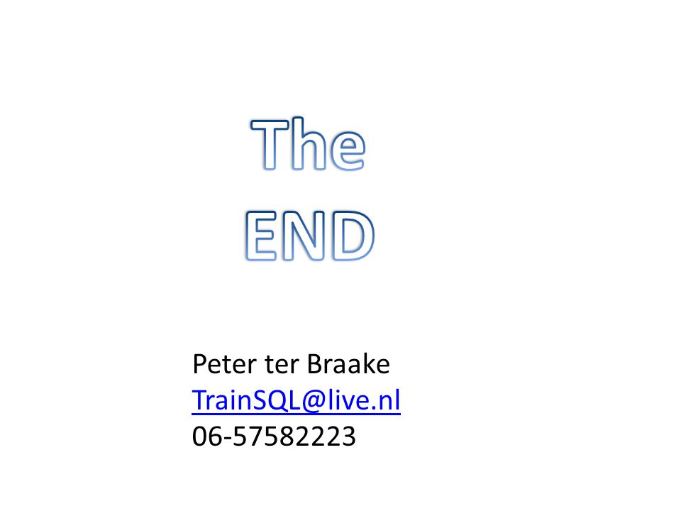 The END Peter ter Braake TrainSQL@live.nl 06-57582223