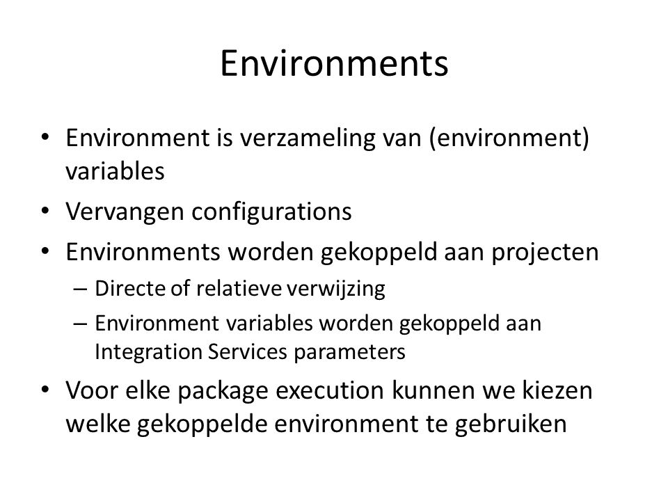 Environments Environment is verzameling van (environment) variables
