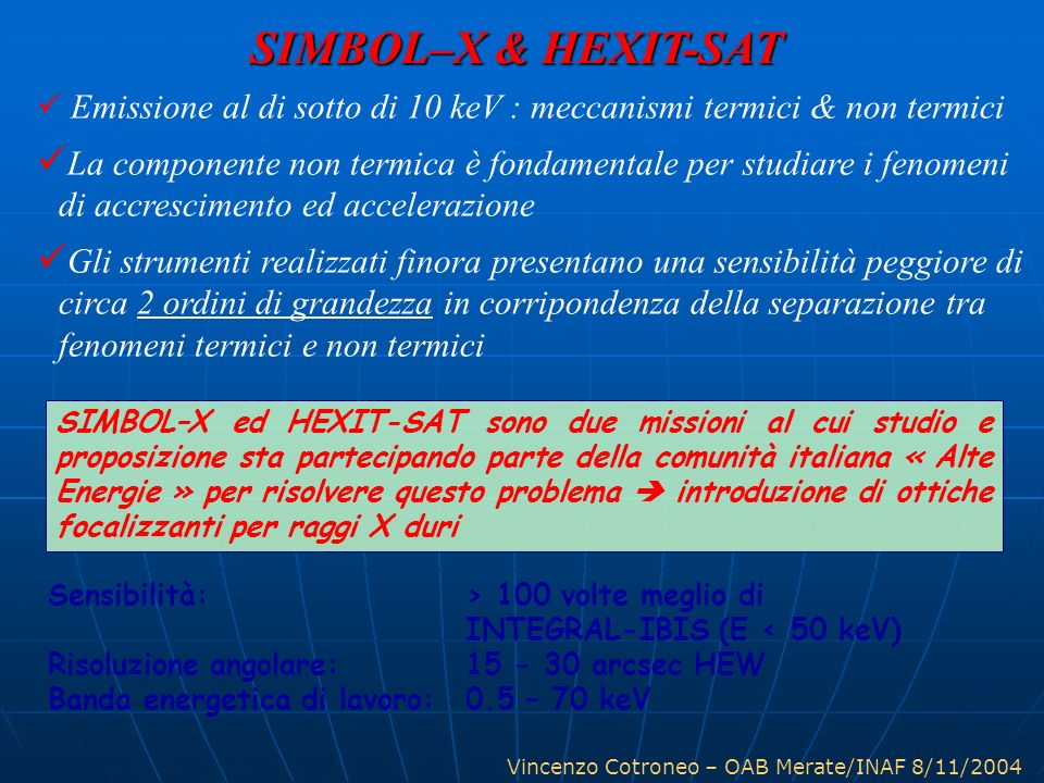 SIMBOL–X & HEXIT-SAT Emissione al di sotto di 10 keV : meccanismi termici & non termici.