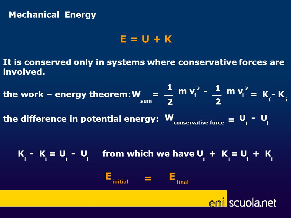 E = U + K E E = Mechanical Energy