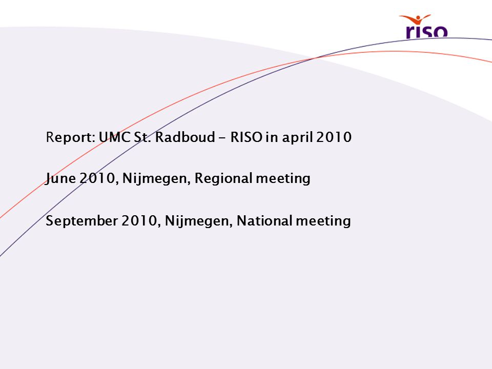 Report: UMC St. Radboud - RISO in april 2010