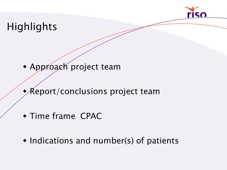 Highlights Approach project team Report/conclusions project team