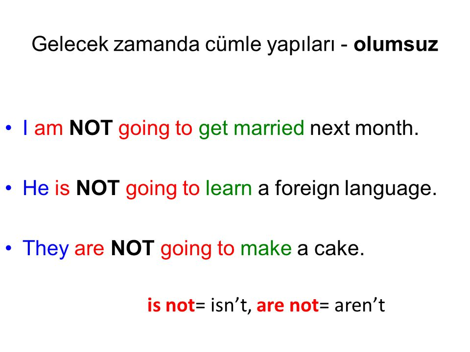 Gelecek zamanda cümle yapıları - olumsuz
