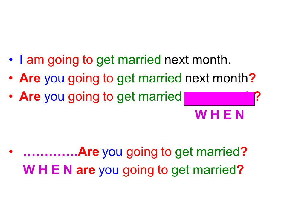 I am going to get married next month.