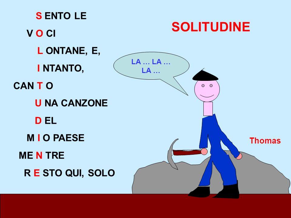 SOLITUDINE V O CI L ONTANE, E, I NTANTO, CAN T O U NA CANZONE D EL