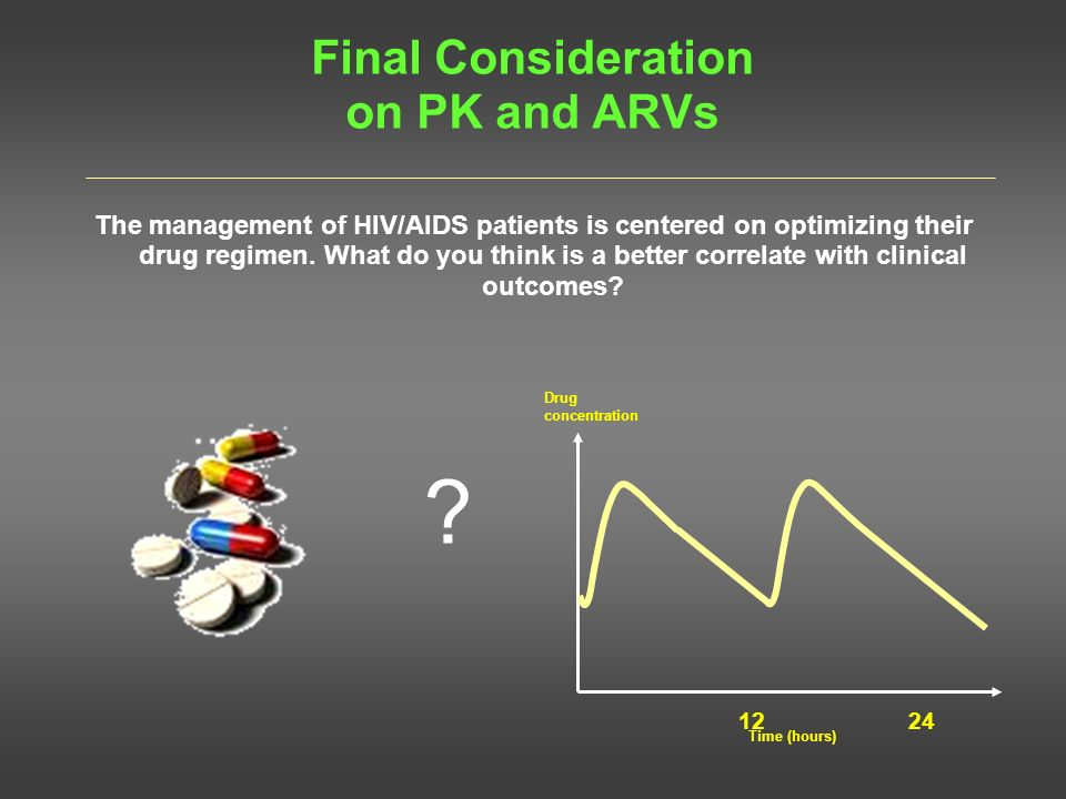 Final Consideration on PK and ARVs