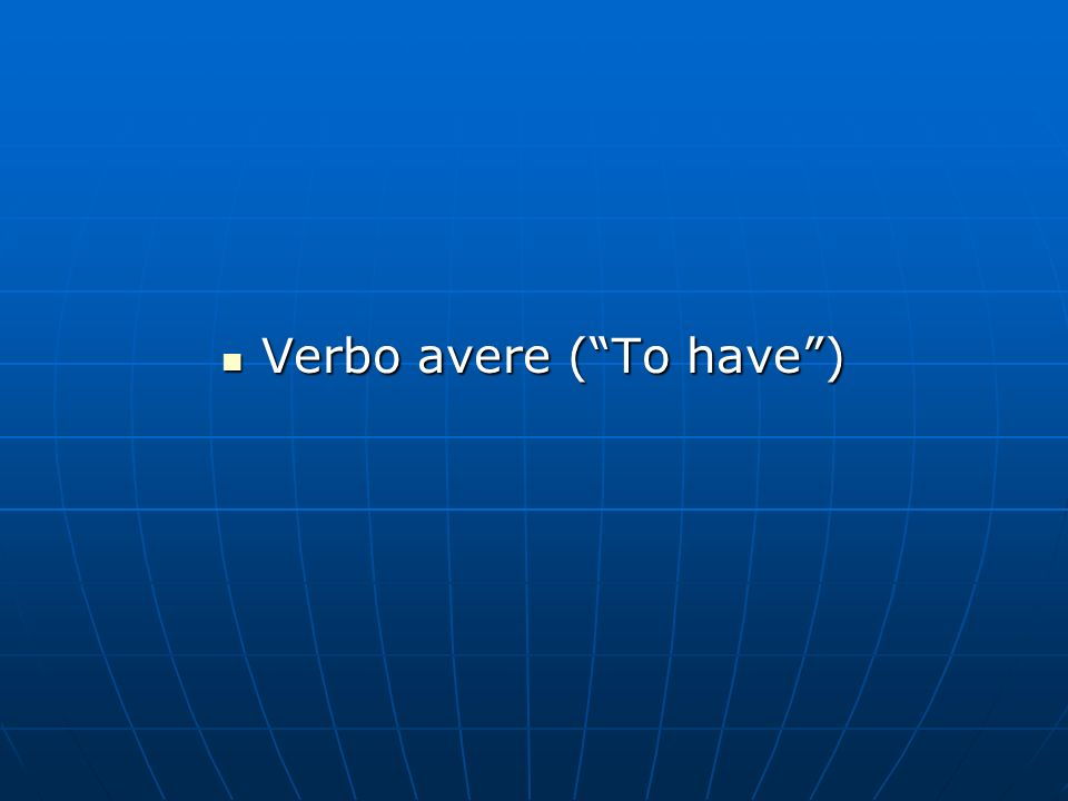 Verbo avere ( To have )