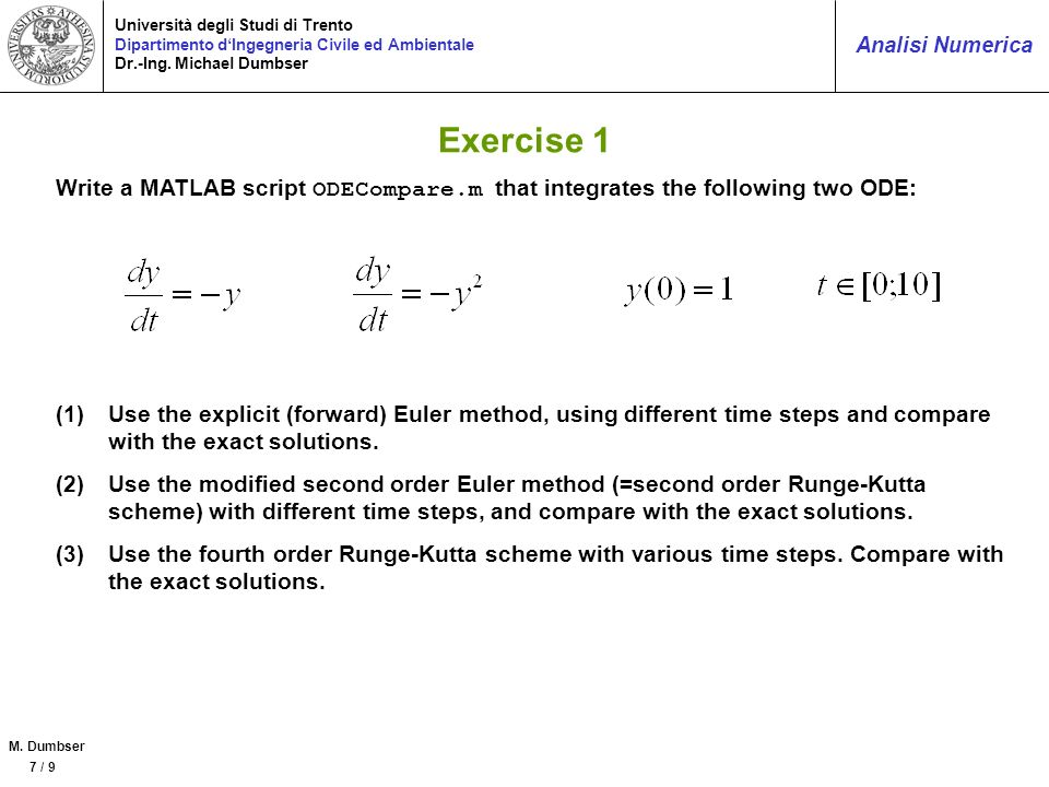 Exercise 1 Write a MATLAB script ODECompare.m that integrates the following two ODE: