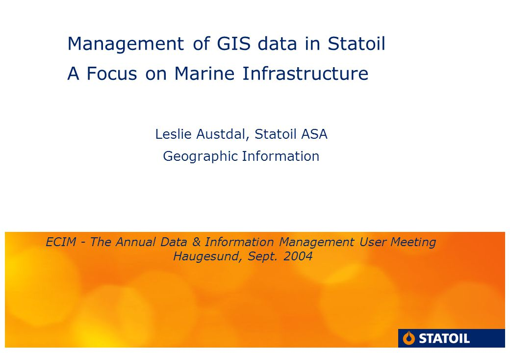 Management of GIS data in Statoil A Focus on Marine Infrastructure