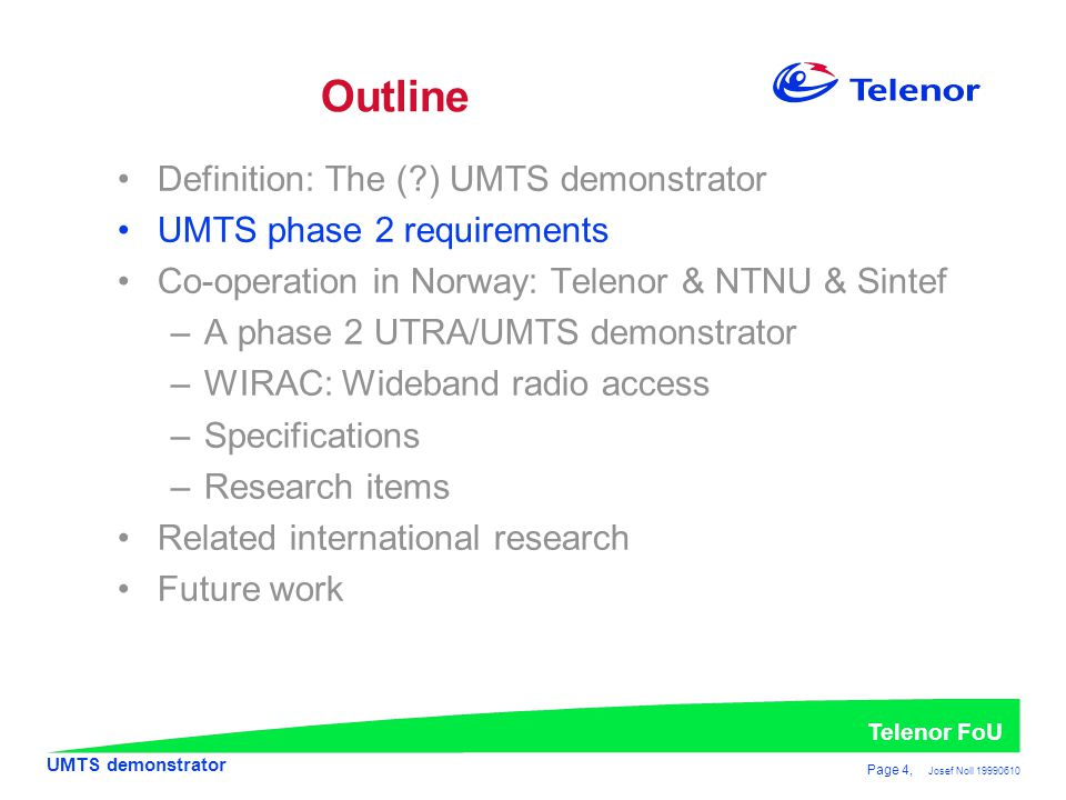 Outline Definition: The ( ) UMTS demonstrator