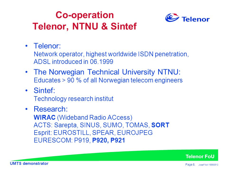 Co-operation Telenor, NTNU & Sintef