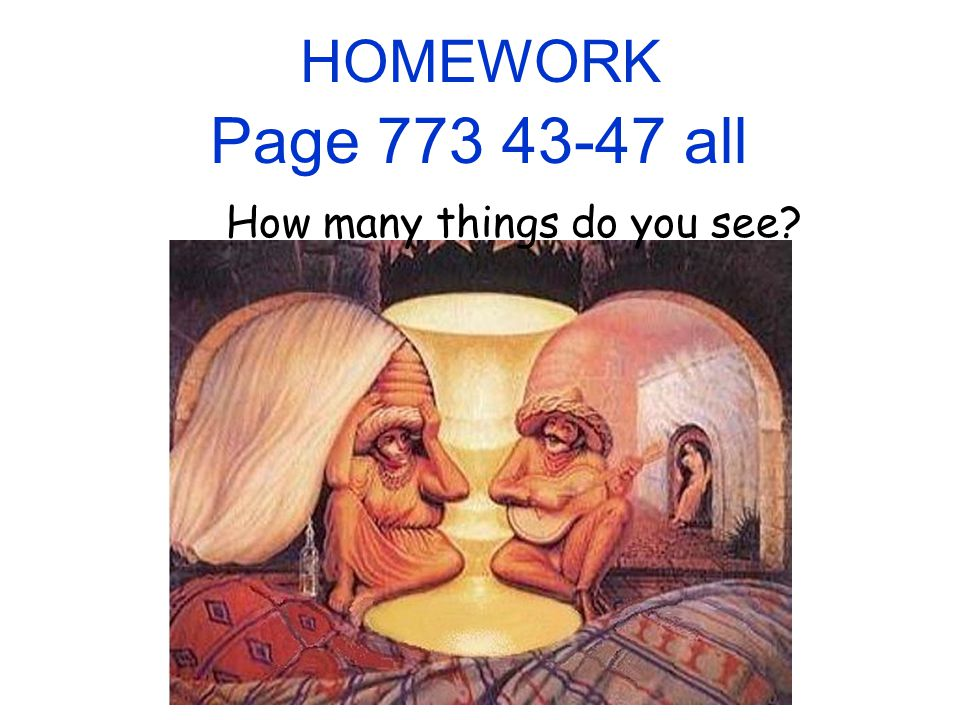HOMEWORK Page 773 43-47 all How many things do you see