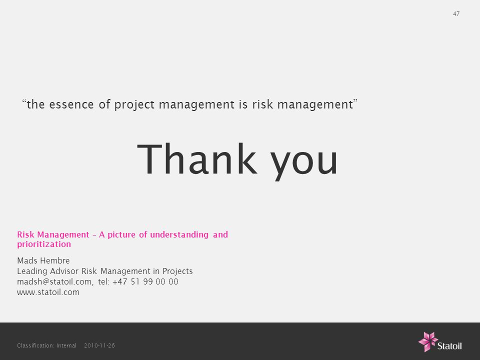 Thank you the essence of project management is risk management