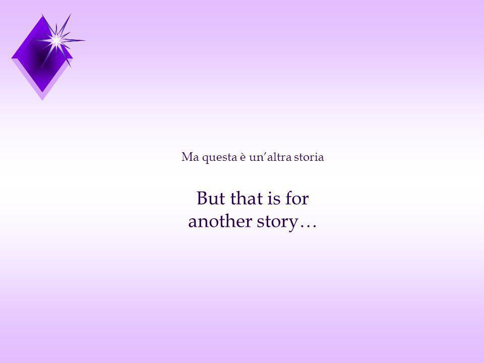 Ma questa è un'altra storia
