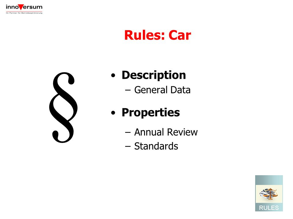 § Rules: Car Description Properties General Data Annual Review