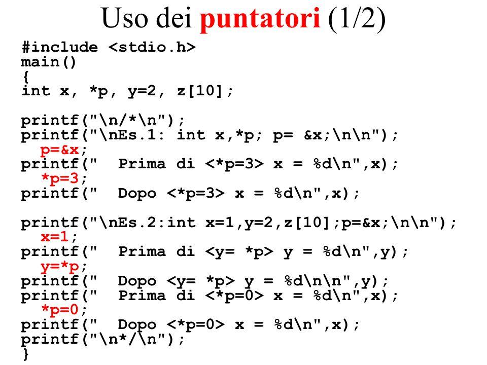 Uso dei puntatori (1/2) #include <stdio.h> main() {