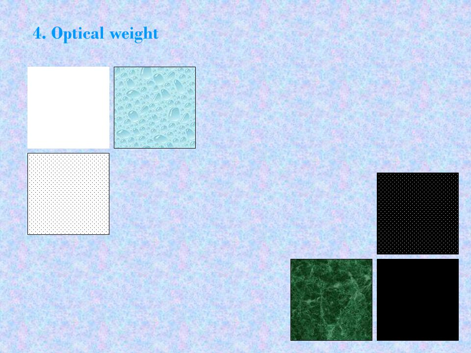 4. Optical weight
