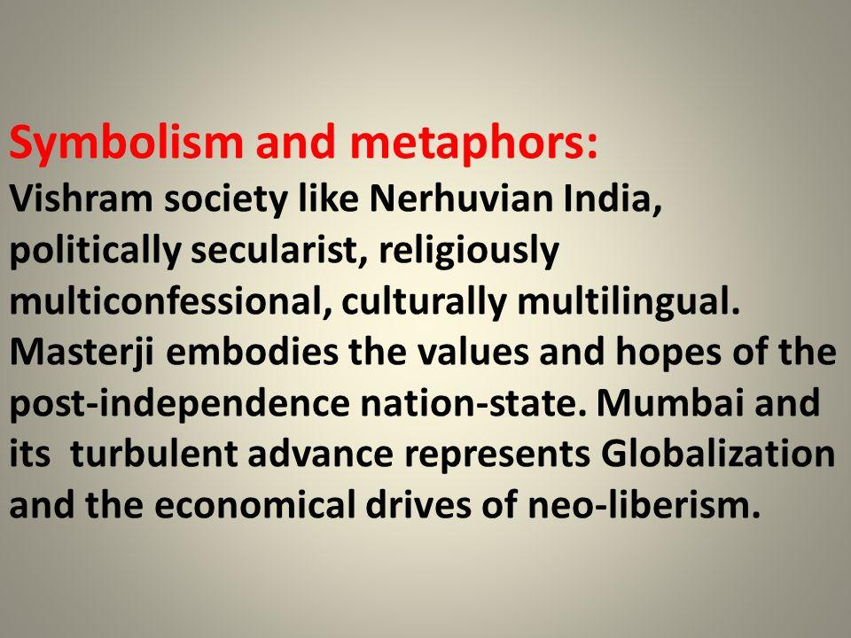Symbolism and metaphors: Vishram society like Nerhuvian India, politically secularist, religiously multiconfessional, culturally multilingual.